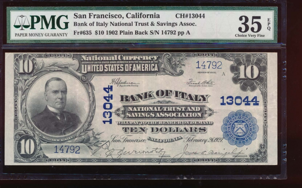 Fr. 635 1902 $10  National: Plain Back Ch #13044 Bank of Italy National Trust and Savings Assocication, San Francisco, California PMG 35EPQ 14792
