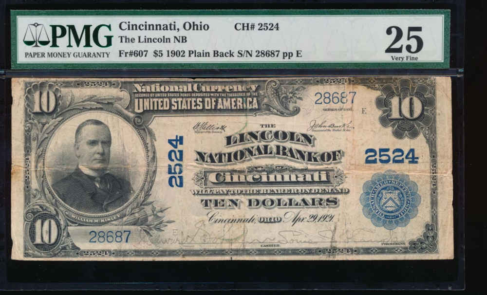 Fr. 607 1902 $10  National: Plain Back Ch #2524 The Lincoln National Bank of Cincinnati, Ohio PMG 25 28687