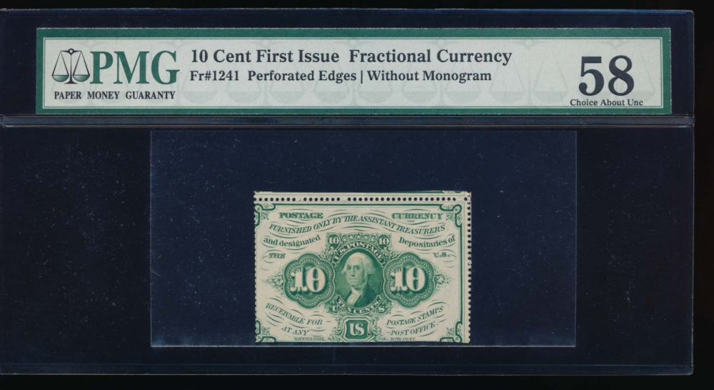 Fr. 1241  $0.10  Fractional First Issue: Perforated Edges Without Monogram PMG 58 no serial number