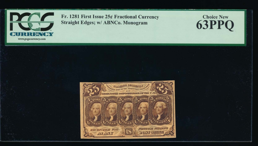 Fr. 1281 1861 $0.25  Fractional First Issue: Straight Edges With Monogram PCGS 63PPQ no serial number