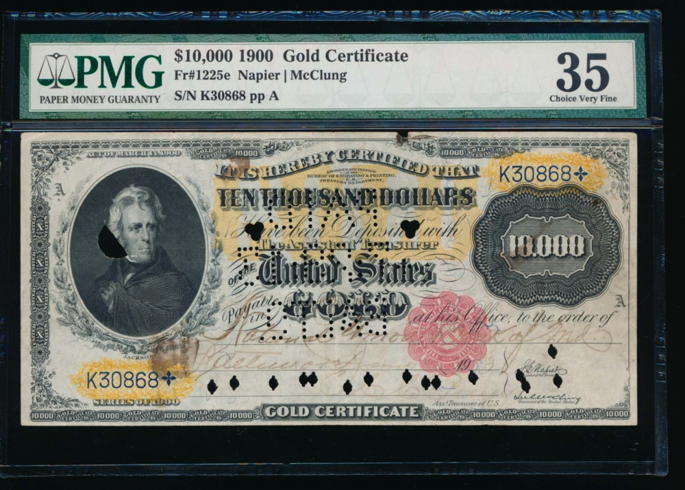 Fr. 1225e 1900 $10,000  Gold Certificate  PMG 35 comment K30868