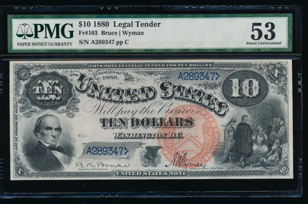 Fr. 103 1880 $10  Legal Tender  PMG 53 comment A289347 obverse