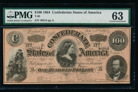 Fr. T-65 1864 $100  Confederate  PMG 63 comment 40314
