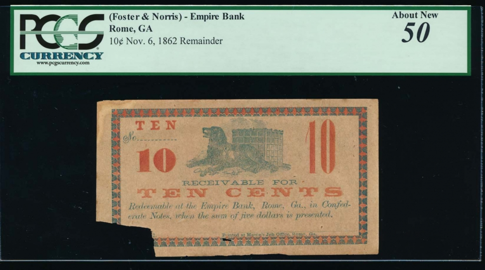 1862 $0.10  Merchant Scrip Foster & Norris  Empire Bank, Rome, Georgia PCGS 50 comment no serial number obverse
