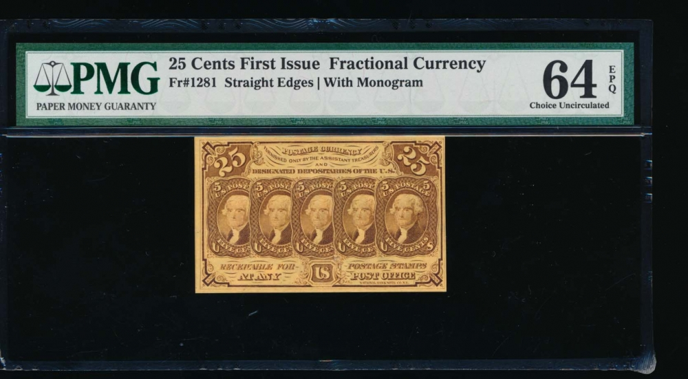Fr. 1281 1861 $0.25  Fractional First Issue: Straight Edges With Monogram PMG 64EPQ no serial number
