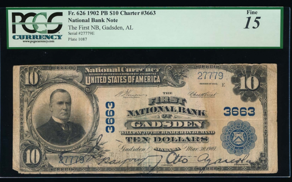 Fr. 626 1902 $10  National: Plain Back Ch #3663 The First National Bank of Gadsden, Alabama PCGS 15 comment 27779 obverse