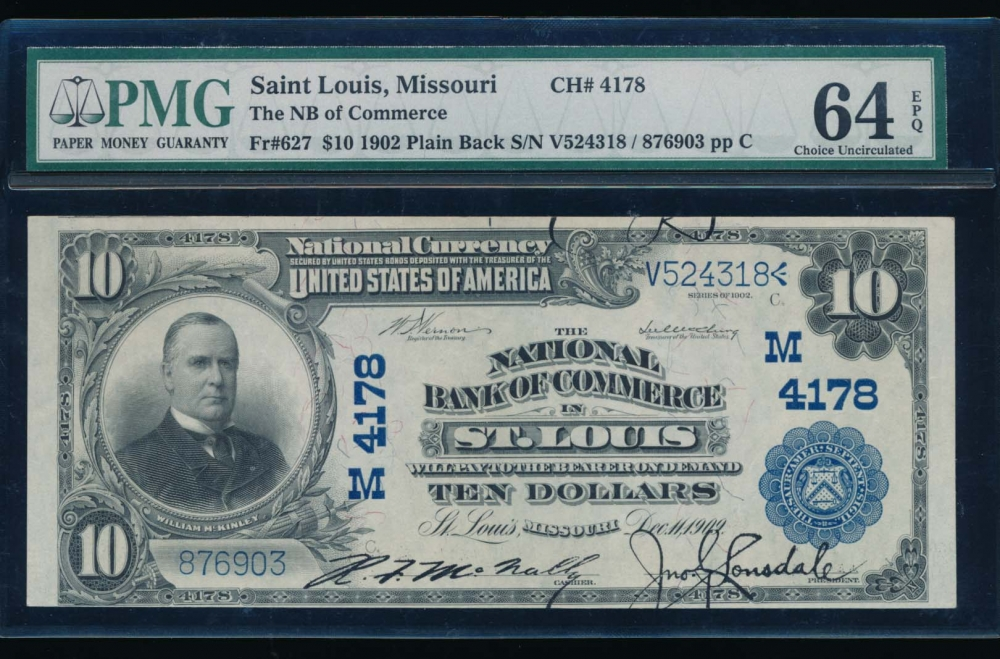 Fr. 627 1902 $10  National: Plain Back Ch #4178 The National Bank of Commerce in St. Louis, Missouri PMG 64EPQ 876903