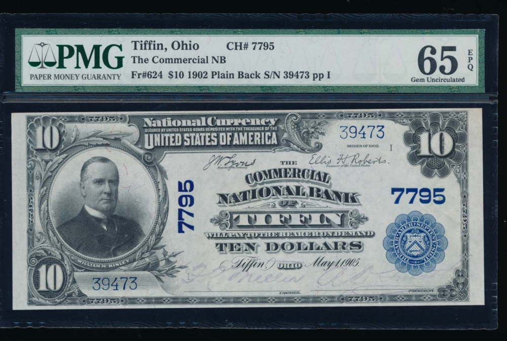 Fr. 624 1902 $10  National: Plain Back Ch #7795 The Commercial National Bank of Tiffin, Ohio PMG 65EPQ 39473 obverse