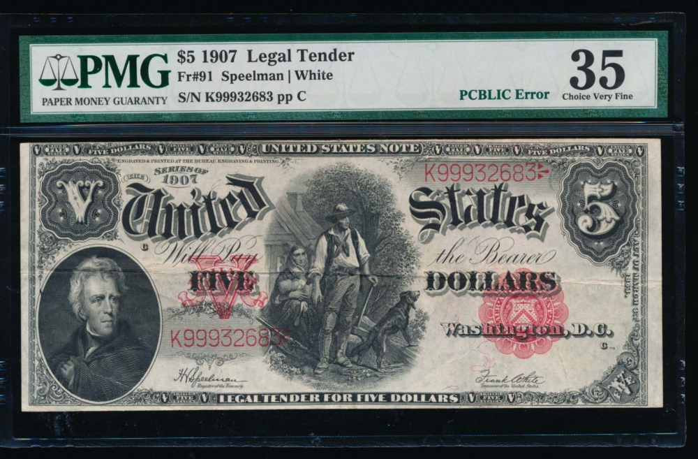 Fr. 91 1907 $5  Legal Tender PCBLIC error PMG 35 K99932683