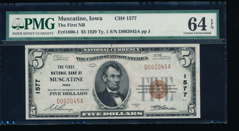 Fr. 1800-1 1929 $5  National: Type I Ch #1577 The First National Bank of Muscatine, Iowa PMG 64EPQ D002045A