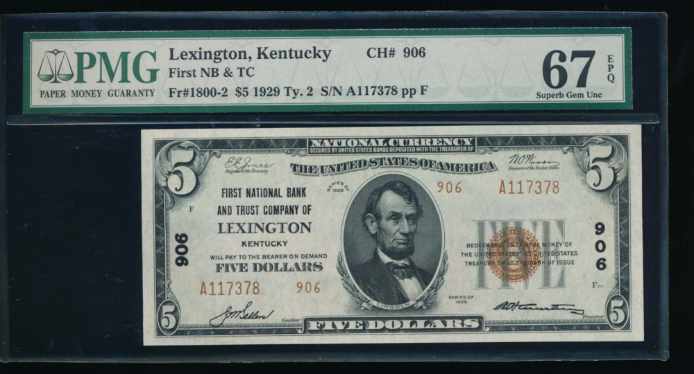 Fr. 1800-2 1929 $5  National: Type II Ch #906 First N B and Trust Company of Lexington, Kentucky PMG 67EPQ A117378