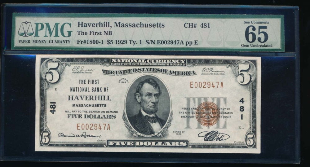 Fr. 1800-1 1929 $5  National: Type I Ch #481 The First National Bank of Haverhill, Massachusetts PMG 65EPQ E002947A