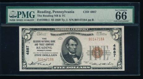 Fr. 1800-1 1929 $5  National: Type I Ch #4887 The Reading National Bank and Trust Company Reading, Pennsylvania PMG 66EPQ B014718A