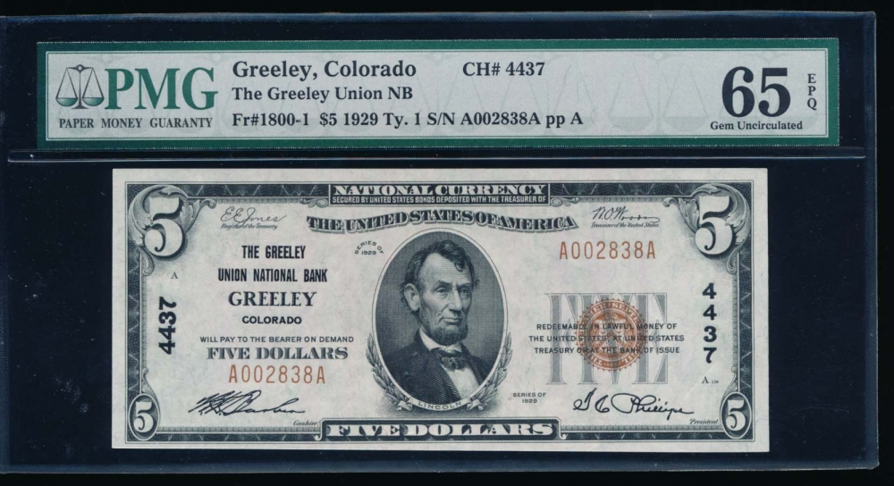 Fr. 1800-1 1929 $5  National: Type I Ch #4437 The Greeley Union National Bank Greeley, Colorado PMG 65EPQ A002838A