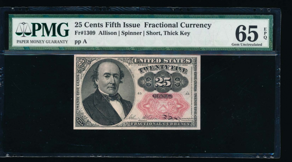 Fr. 1309 1875 $0.25  Fractional Fifth Issue; short, thick key PMG 65EPQ no serial number