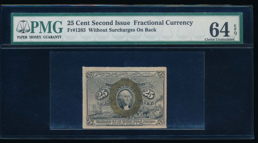 Fr. 1283  $0.25  Fractional Second Issue: No Surcharges PMG 64EPQ no serial number