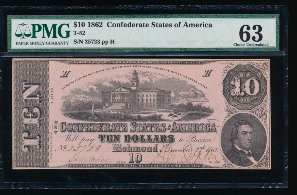 Fr. T-52 1862 $10  Confederate PF 11 PMG 63 comment 25723