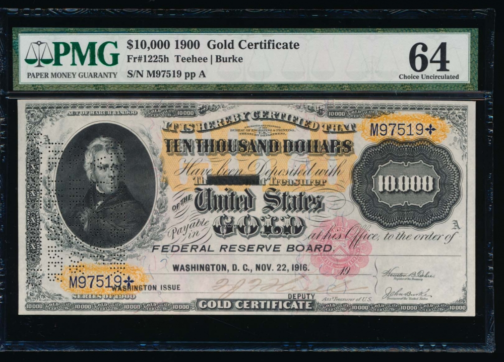 Fr. 1225h 1900 $10,000  Gold Certificate  PMG 64 comment M97519