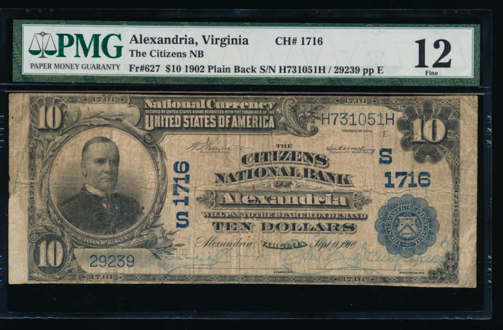 Fr. 627 1902 $10  National: Plain Back Ch #1716 The Citizens National Bank of Alexandria, Virginia PMG 12 29239 obverse