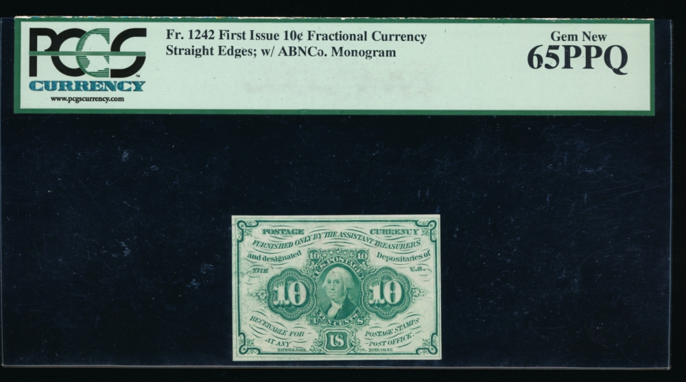 Fr. 1242  $0.10  Fractional First Issue: Straight Edges With Monogram PCGS-C 65PPQ no serial number