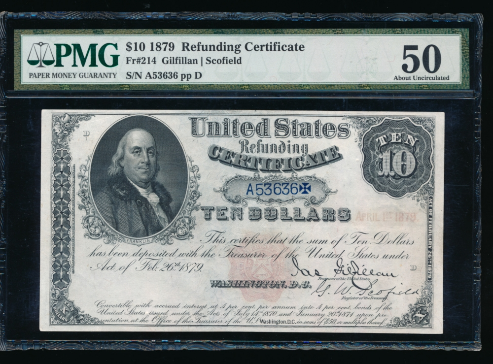 Fr. 214 1879 $10  Refunding Certificate  PMG 50 comment A53636 obverse