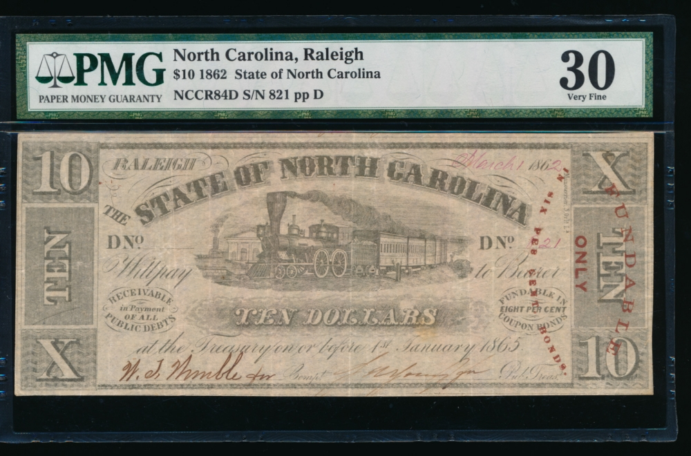 Fr. Cr NC-84D 1862 $10  Obsolete State of North Carolina, Raleigh PMG 30 821 D