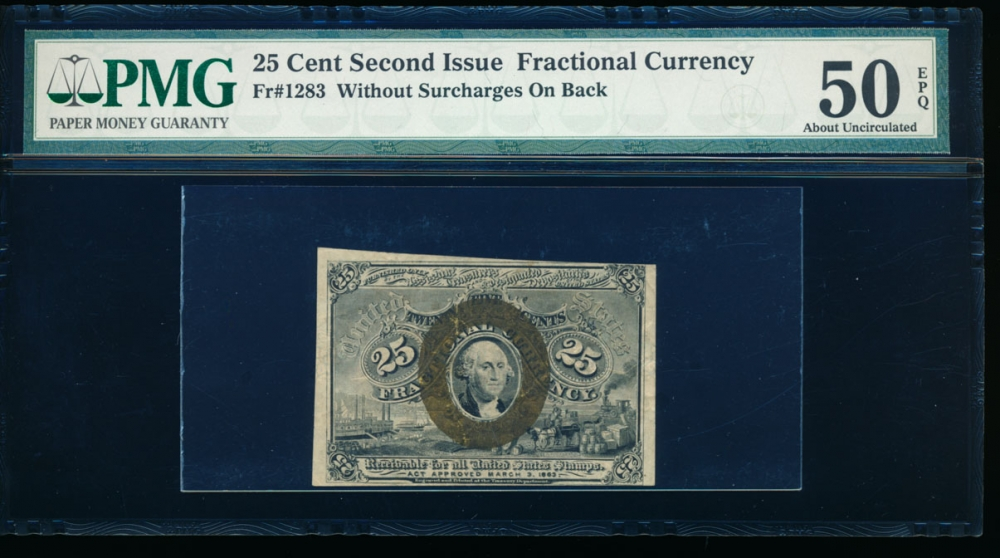 Fr. 1283  $0.25 Fractional Second Issue: No Surcharges PMG 50EPQ no serial number